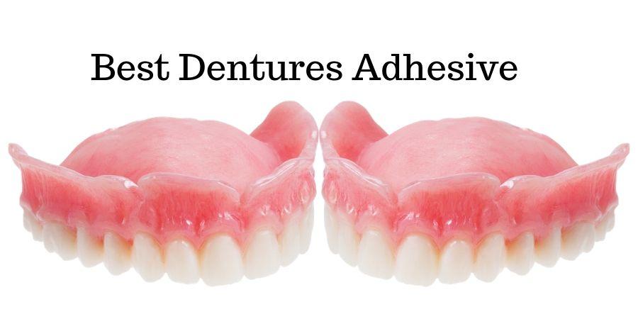 Best Dentures Adhesive